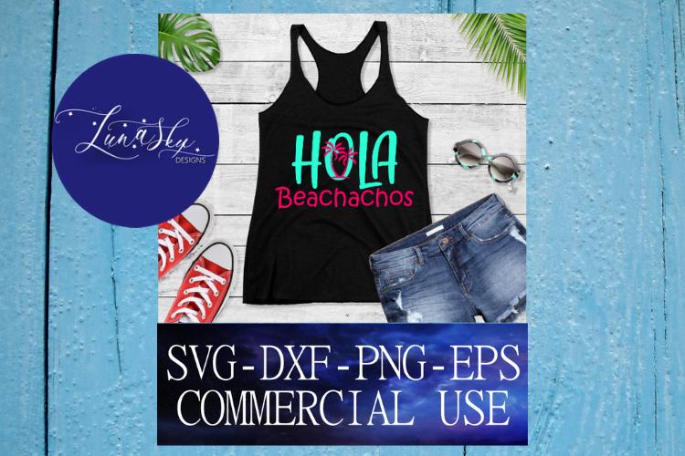 Hola Beachachos, Hola Beaches, Beach SVG, Vacation, example image 1