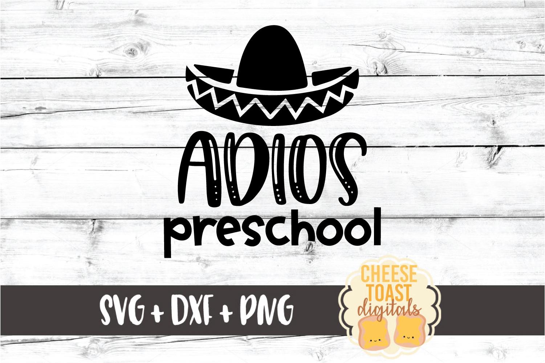 Adios Preschool - Last Day of School SVG PNG DXF Cut Files example image 2