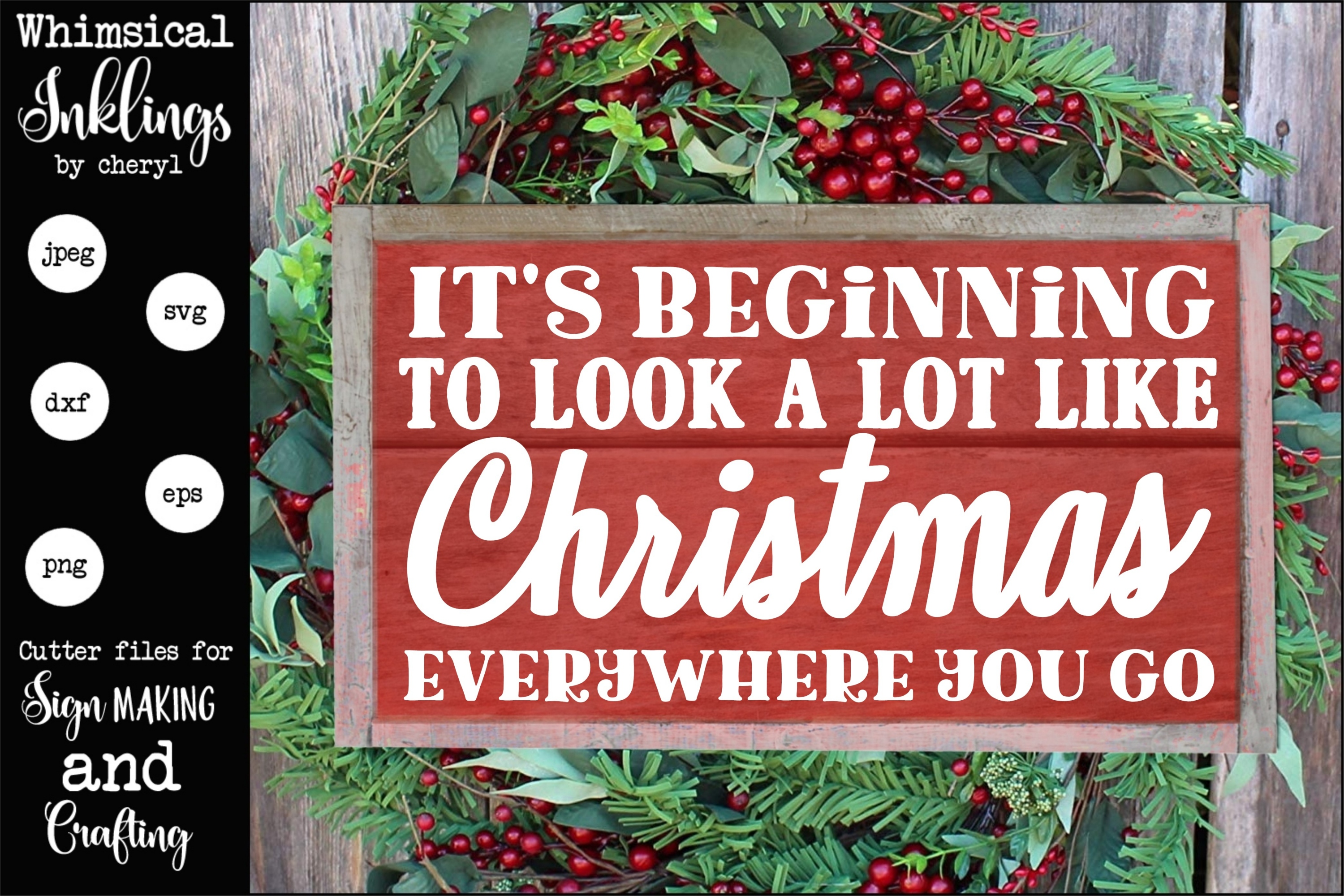 Its Beginning To Look Like Christmas.Its Beginning To Look A Lot Like Christmas Svg