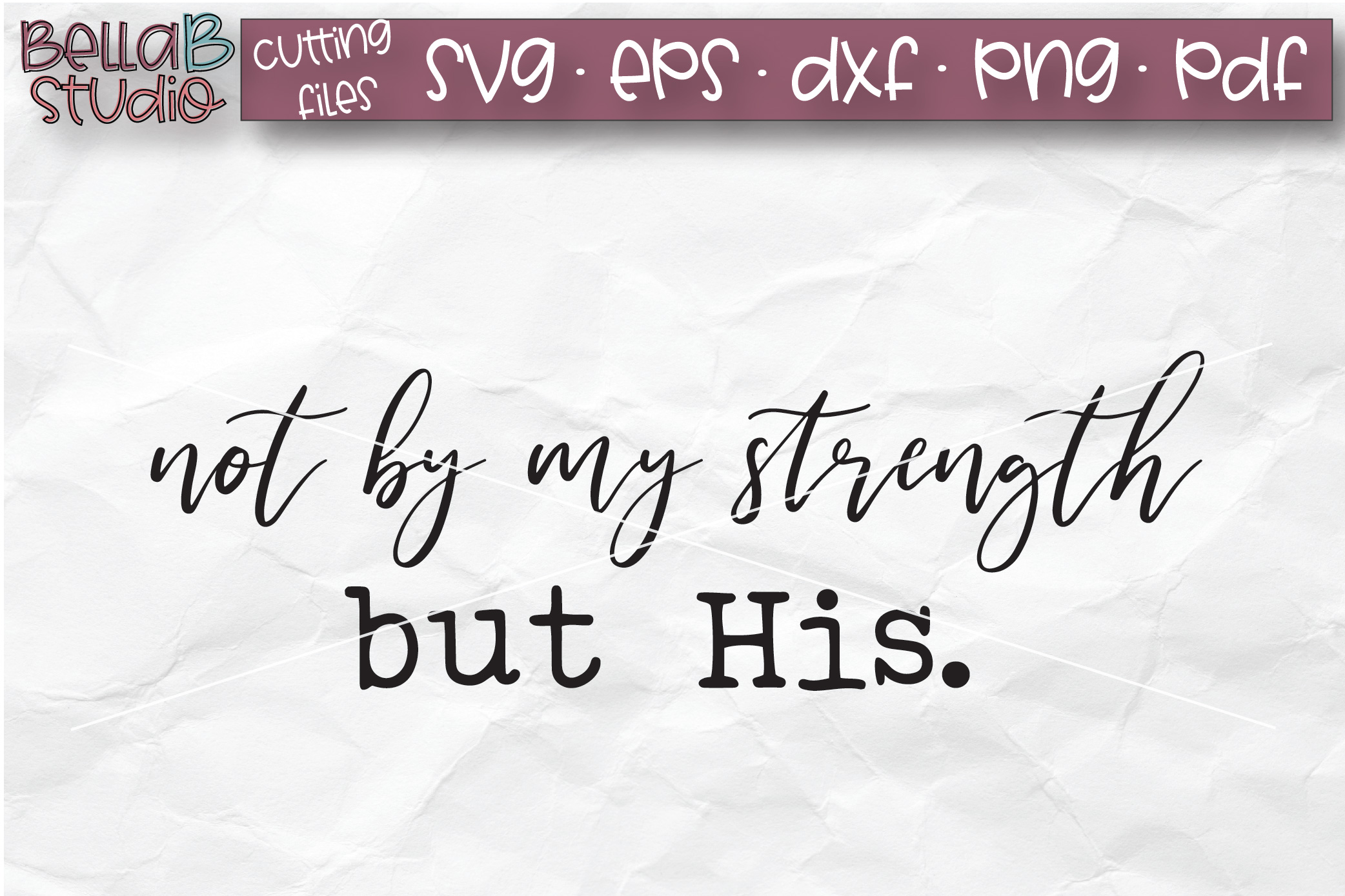 Not By My Strength But His SVG, Christian SVG, Bible Verse example image 2