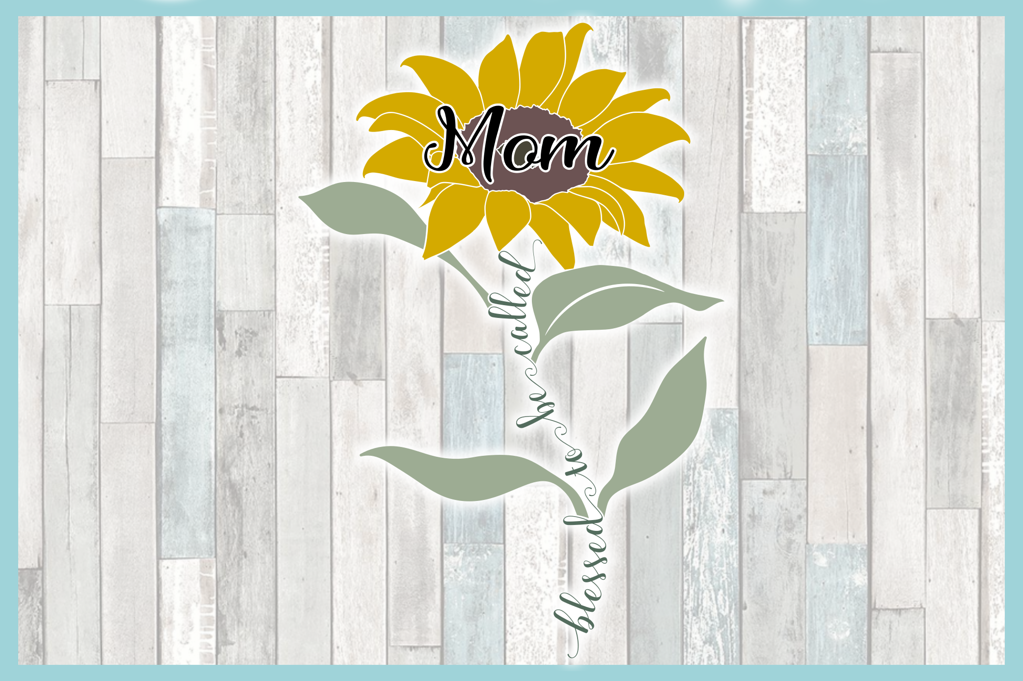 Blessed To Be Called Mom Quote with Sunflower SVG example image 3