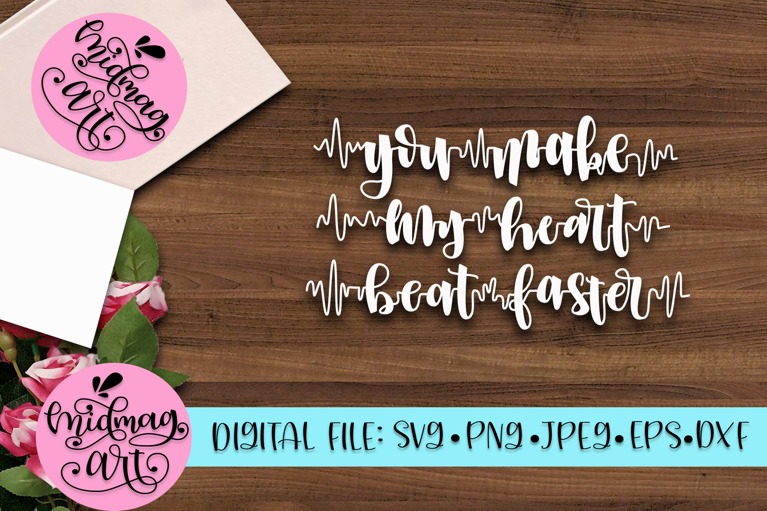 You make my heart beat faster svg, png, jpeg, eps and dxf example image 2