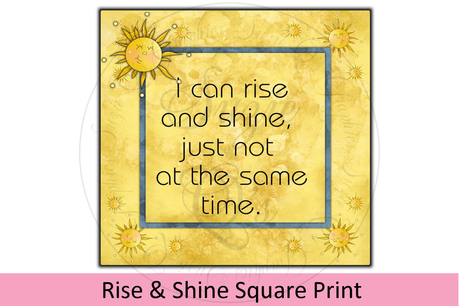 Rise and Shine Square Print example image 1