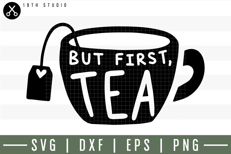 But first tea SVG| Tea SVG example image 1