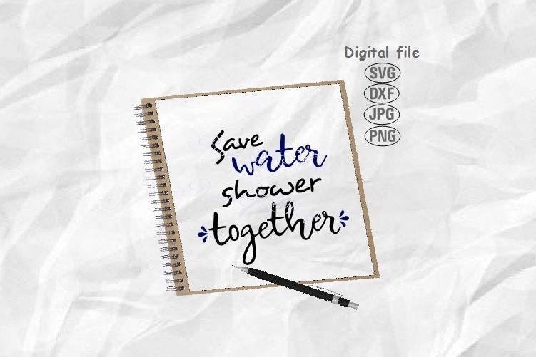 Save Water Shower Together Svg, Bathroom Sign Svg example image 1