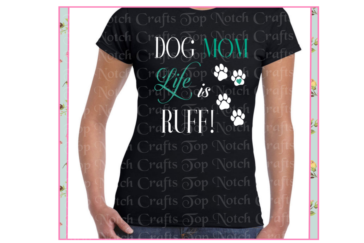 Dog Mom Life is Ruff Design File, example image 4