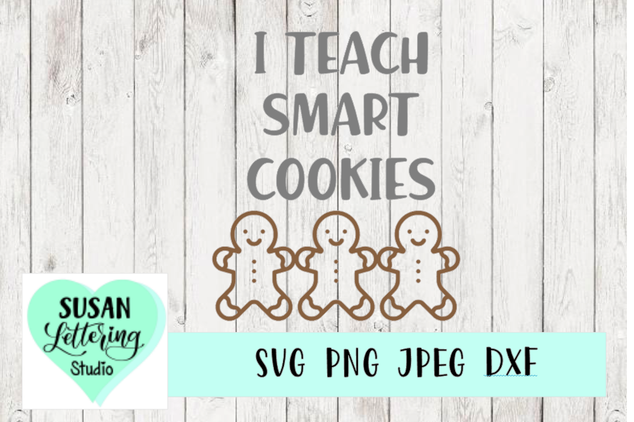 I Teach Smart Cookies, Gingerbread, Teacher SVG example image 1