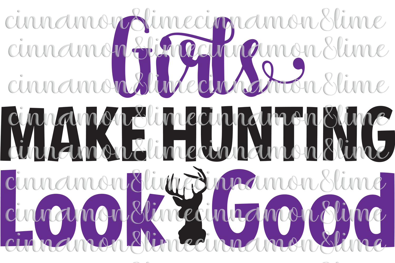 Girls Make Hunting Look Good SVG example image 1