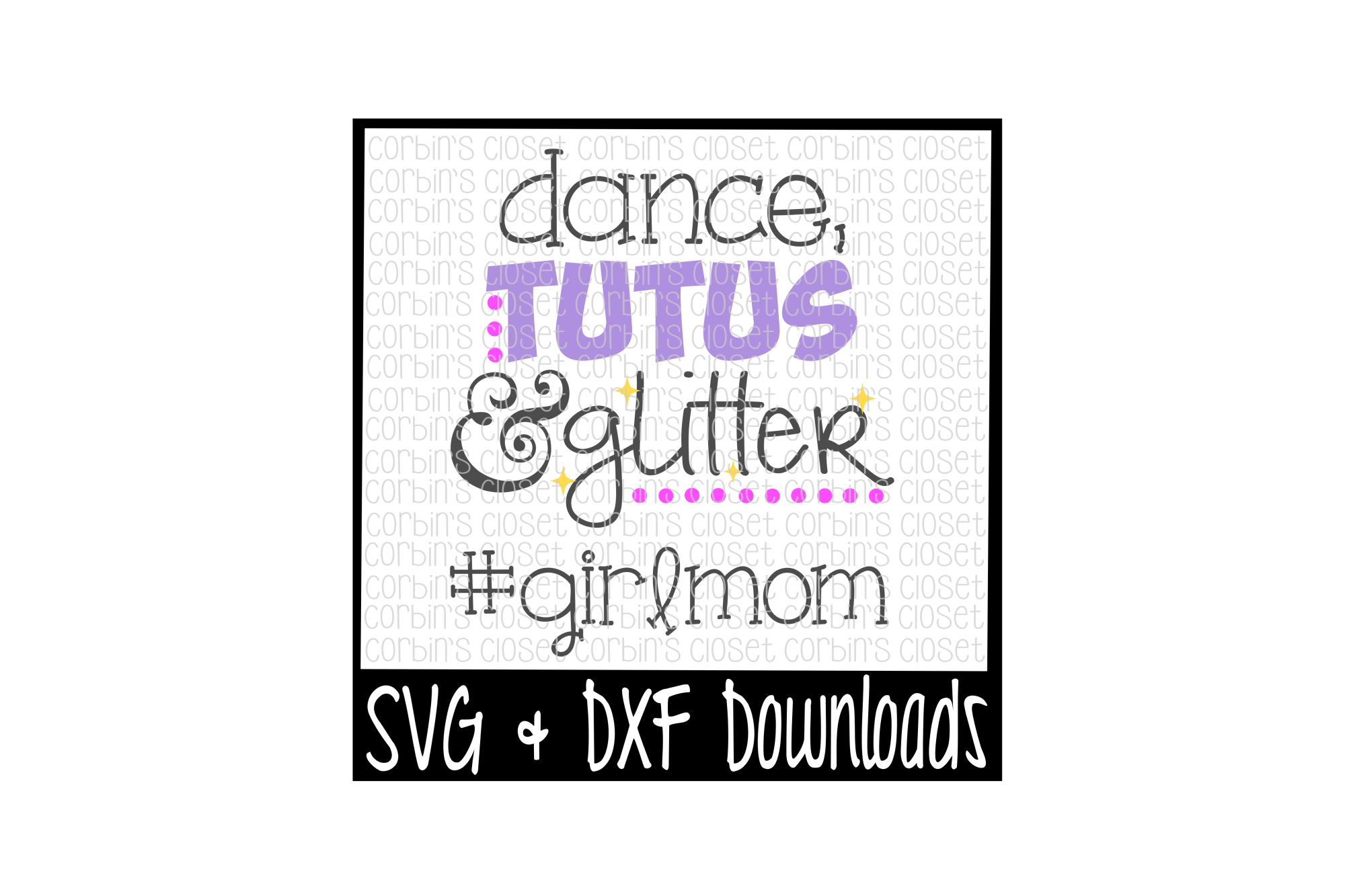 Girl Mom SVG * Dance, Tutus and Glitter #girlmom Cut File example image 1