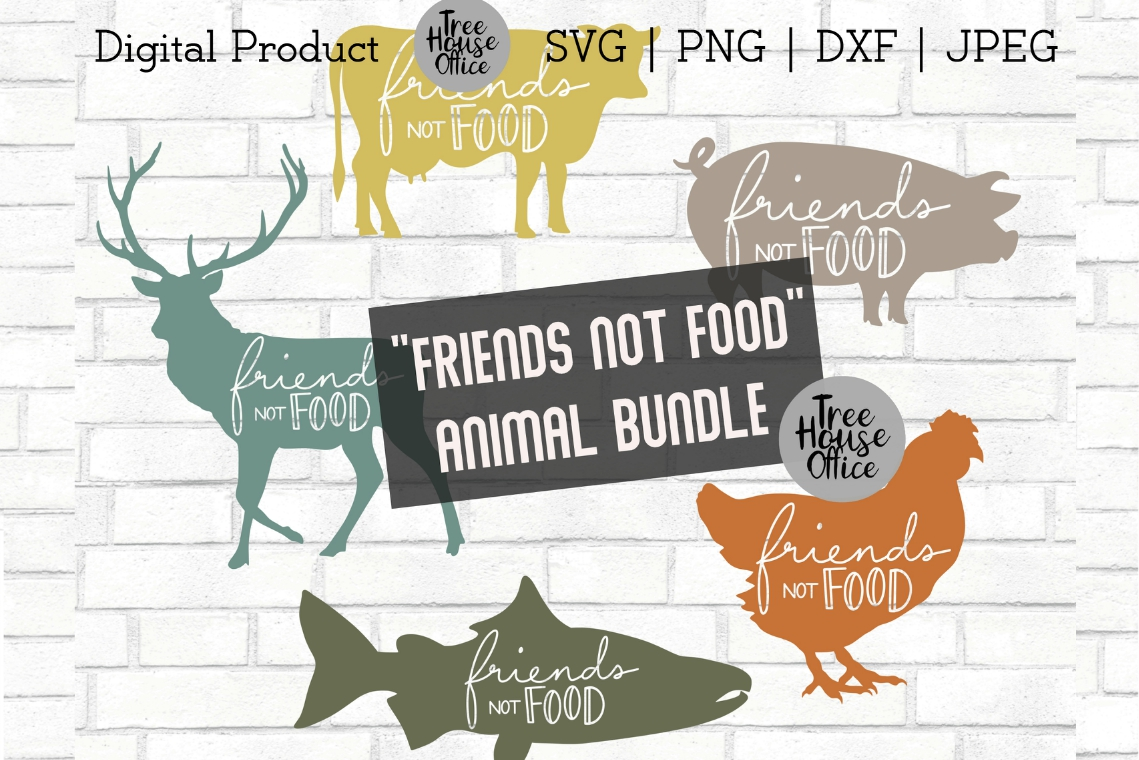 Friends Not Food Bundle, Eat Vegan Vegetarian SVG PNG JPG example image 1