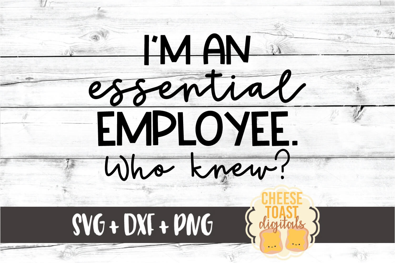 I'm An Essential Employee. Who Knew? SVG PNG DXF Cut Files example image 2