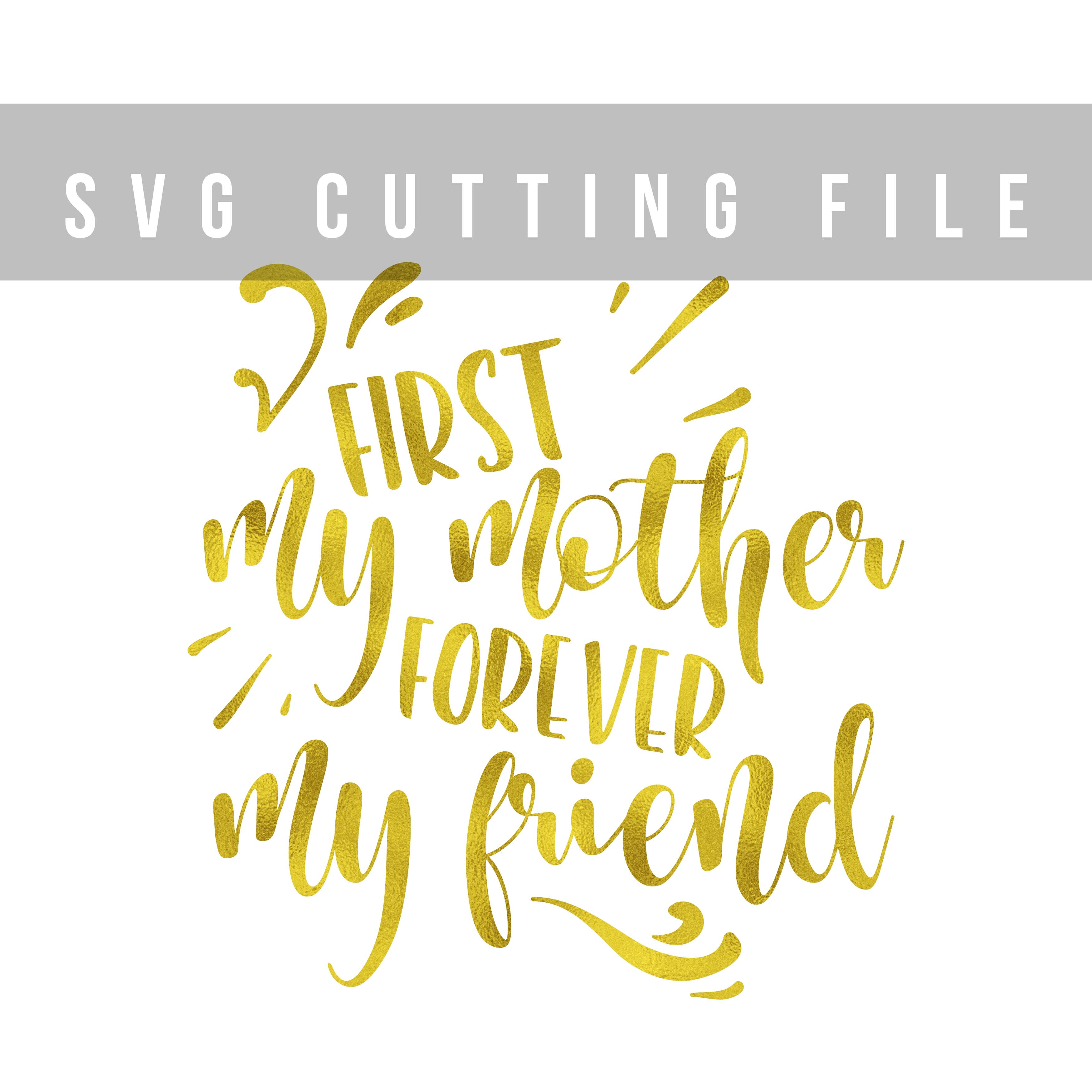 First my mother forever my friend SVG PNG EPS DXF example image 2