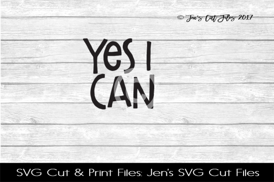 Yes I Can SVG Cut File example image 1