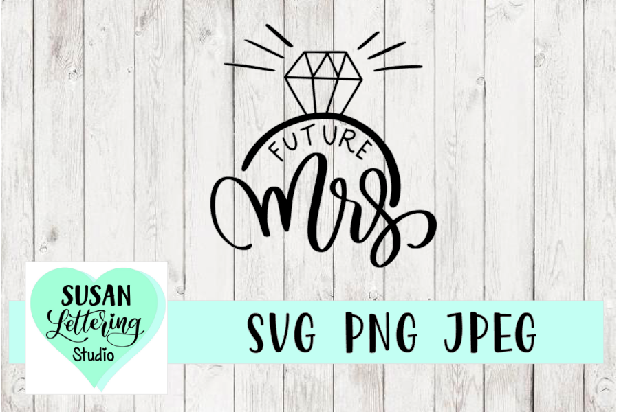 Future Mrs. Engagement Ring, SVG, PNG, JPEG example image 1