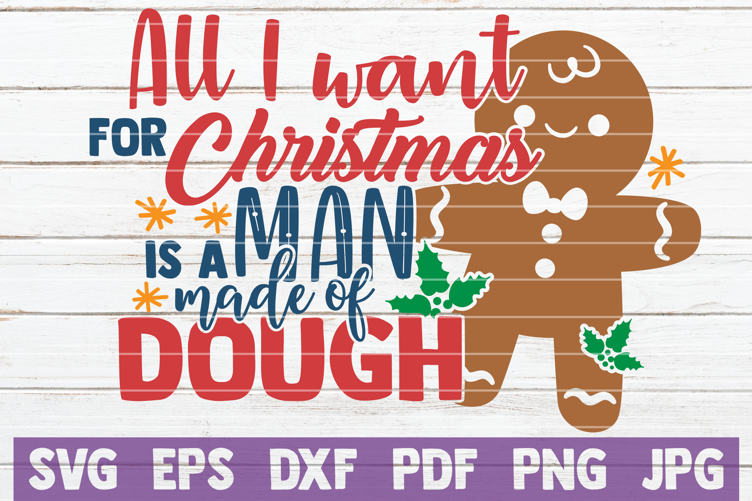All I Want For Christmas Is A Man Made Of Dough SVG Cut File example image 1