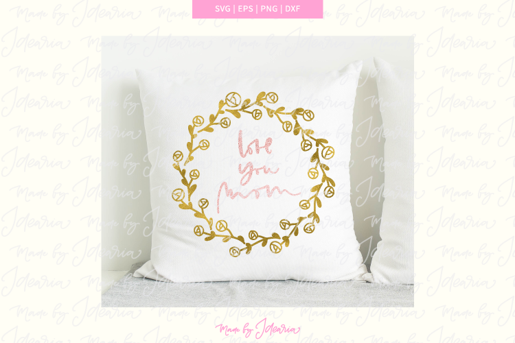 Love you mom Svg design for pillow example image 1