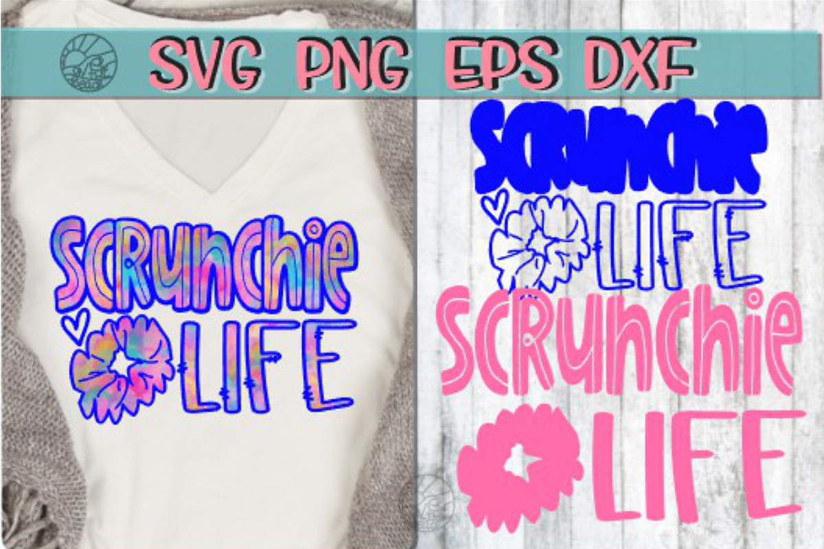 Scrunchie Life - SVG PNG EPS DXF example image 1