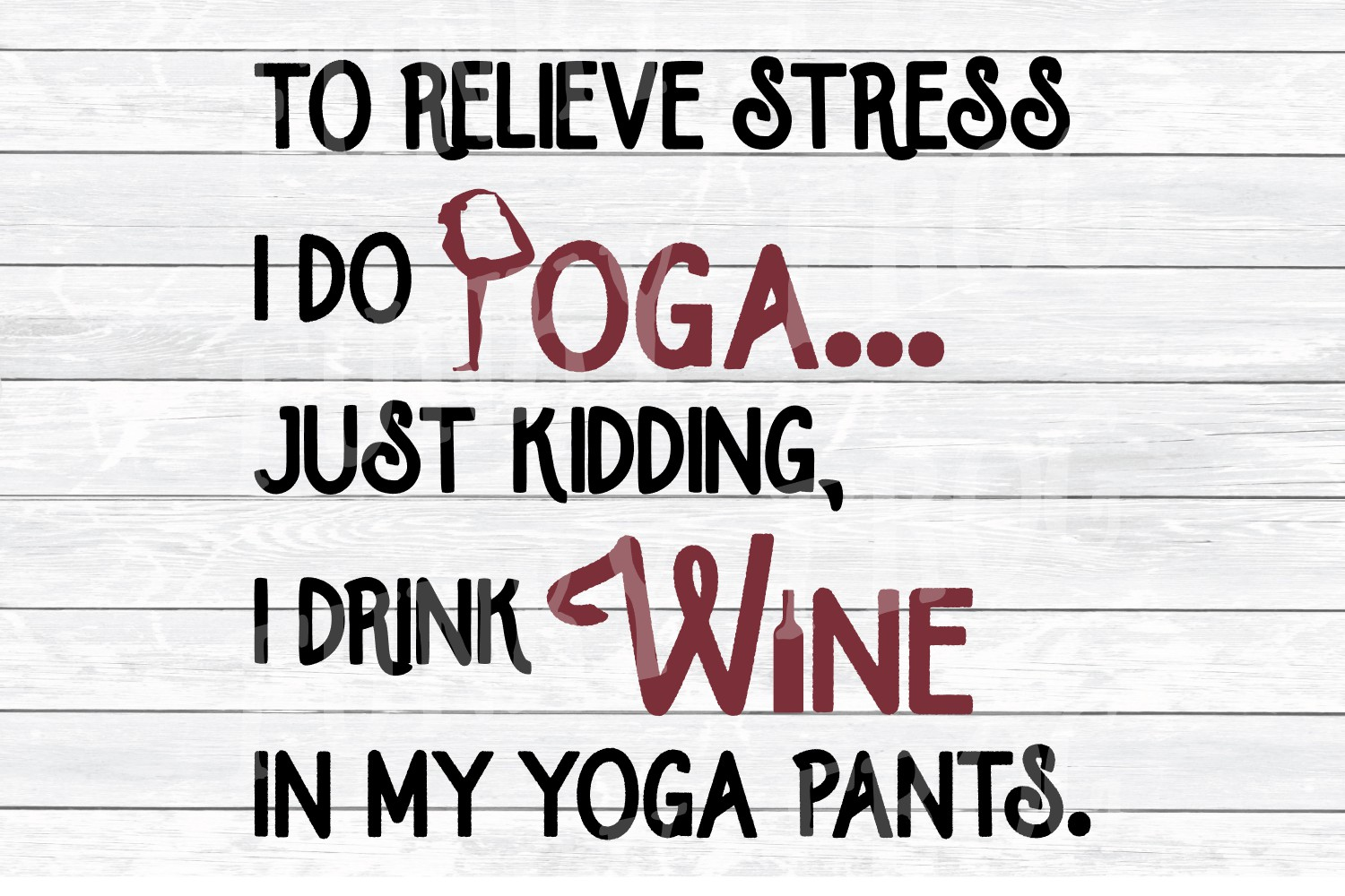 To Relieve Stress I Do Yoga - Wine SVG Cut File for Crafters example image 2