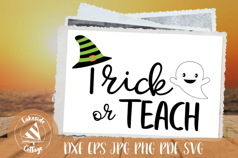 Trick or Teach Halloween Teacher SVG example image 1