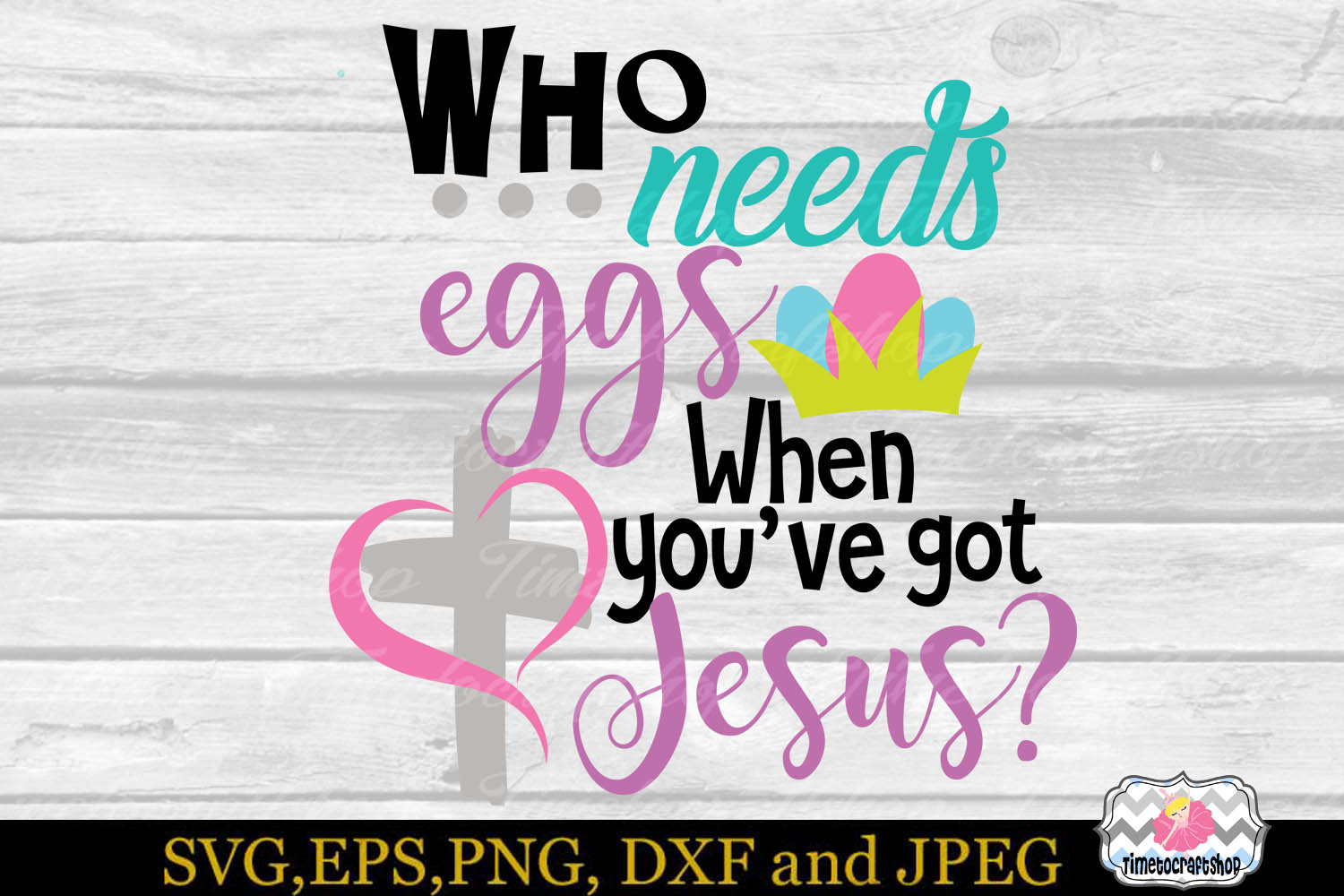 SVG, Eps, Dxf & Png Who needs eggs when you've got Jesus example image 2