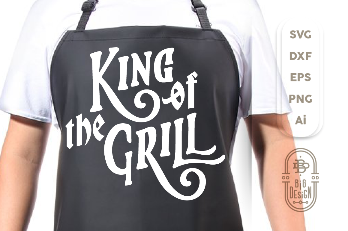 King of the Grill - SVG Cut File, king svg , grill svg example image 3