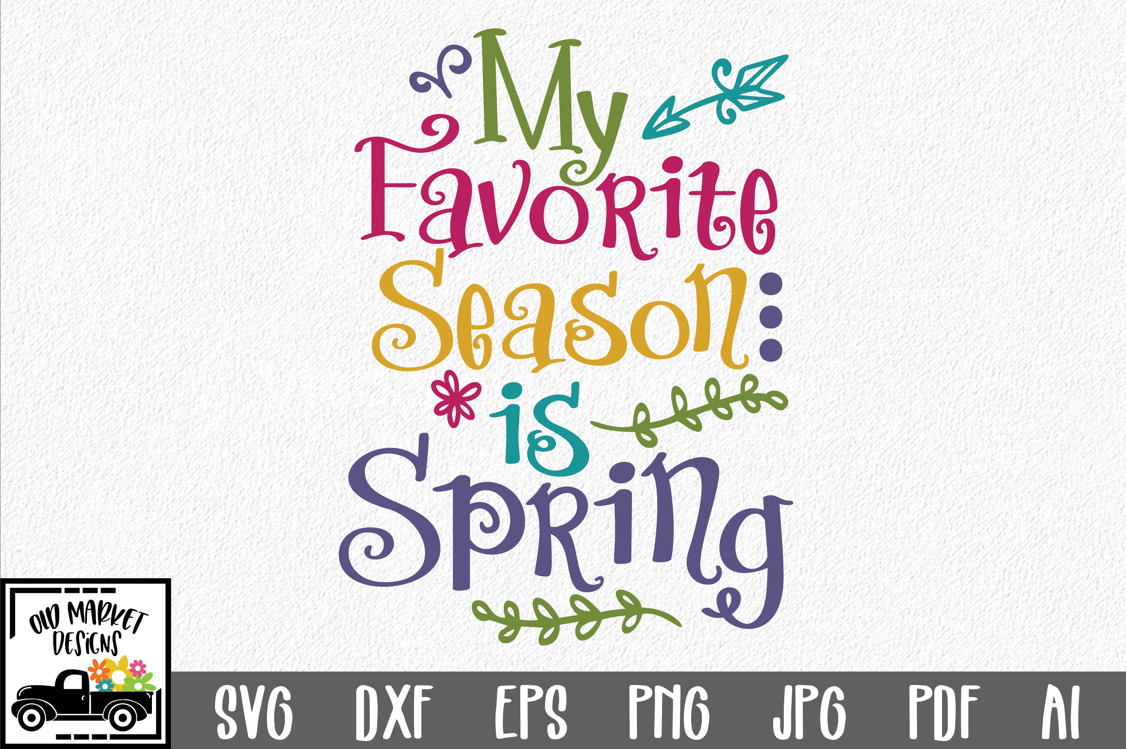 My Favorite Season is Spring SVG Cut File - Spring SVG DXF example image 1