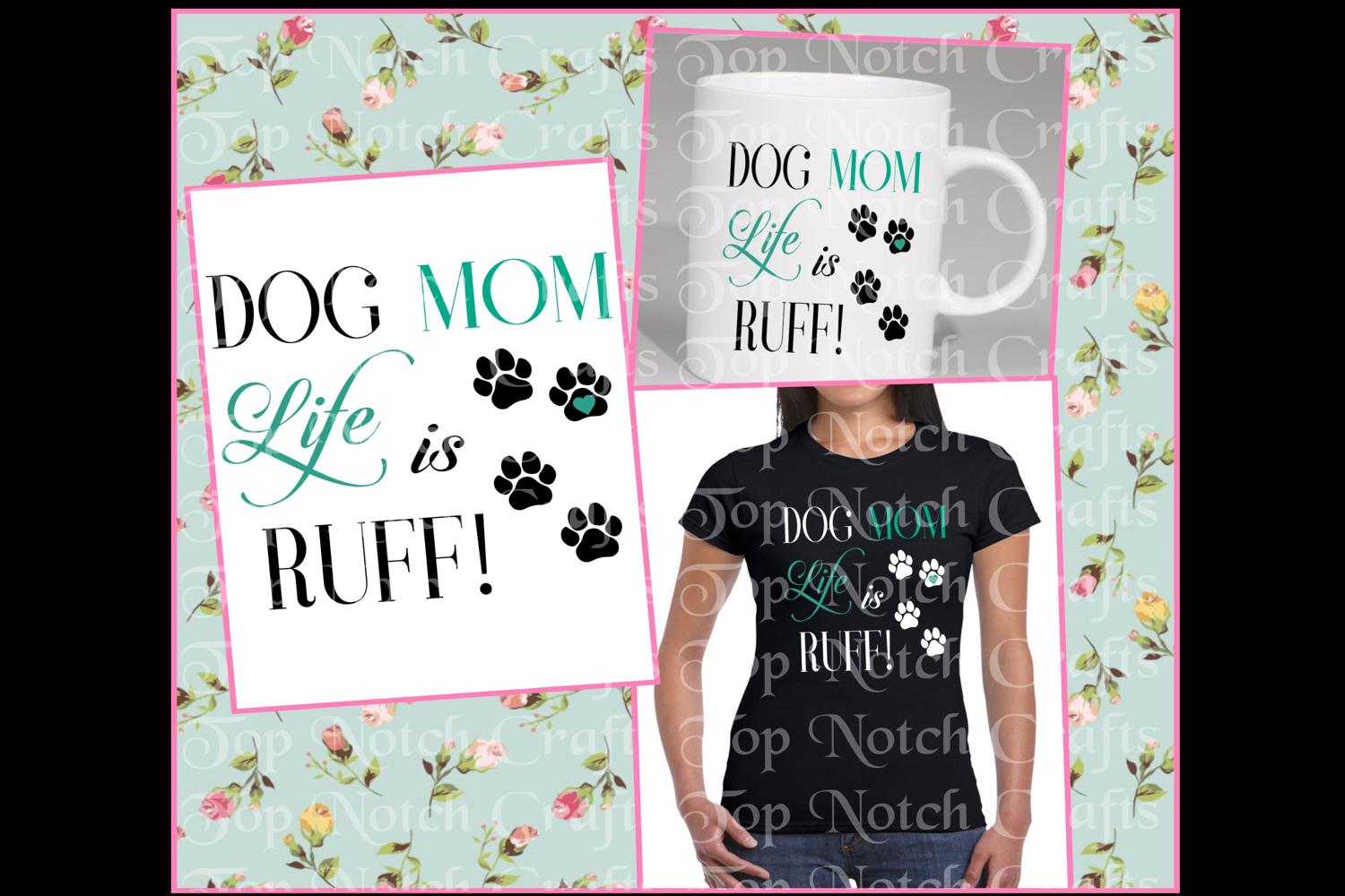 Dog Mom Life is Ruff Design File, example image 1