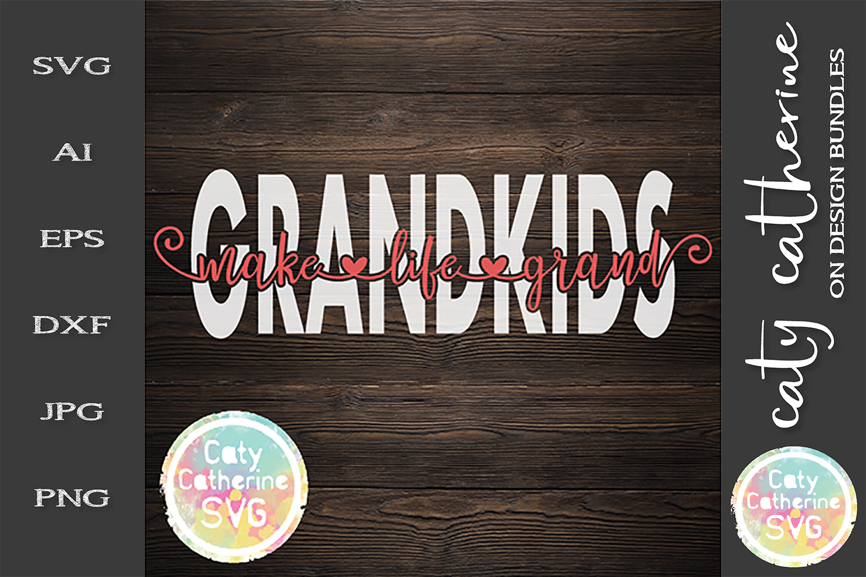 Grandkids Make Life Grand SVG Grandparents Grandchildren example image 1