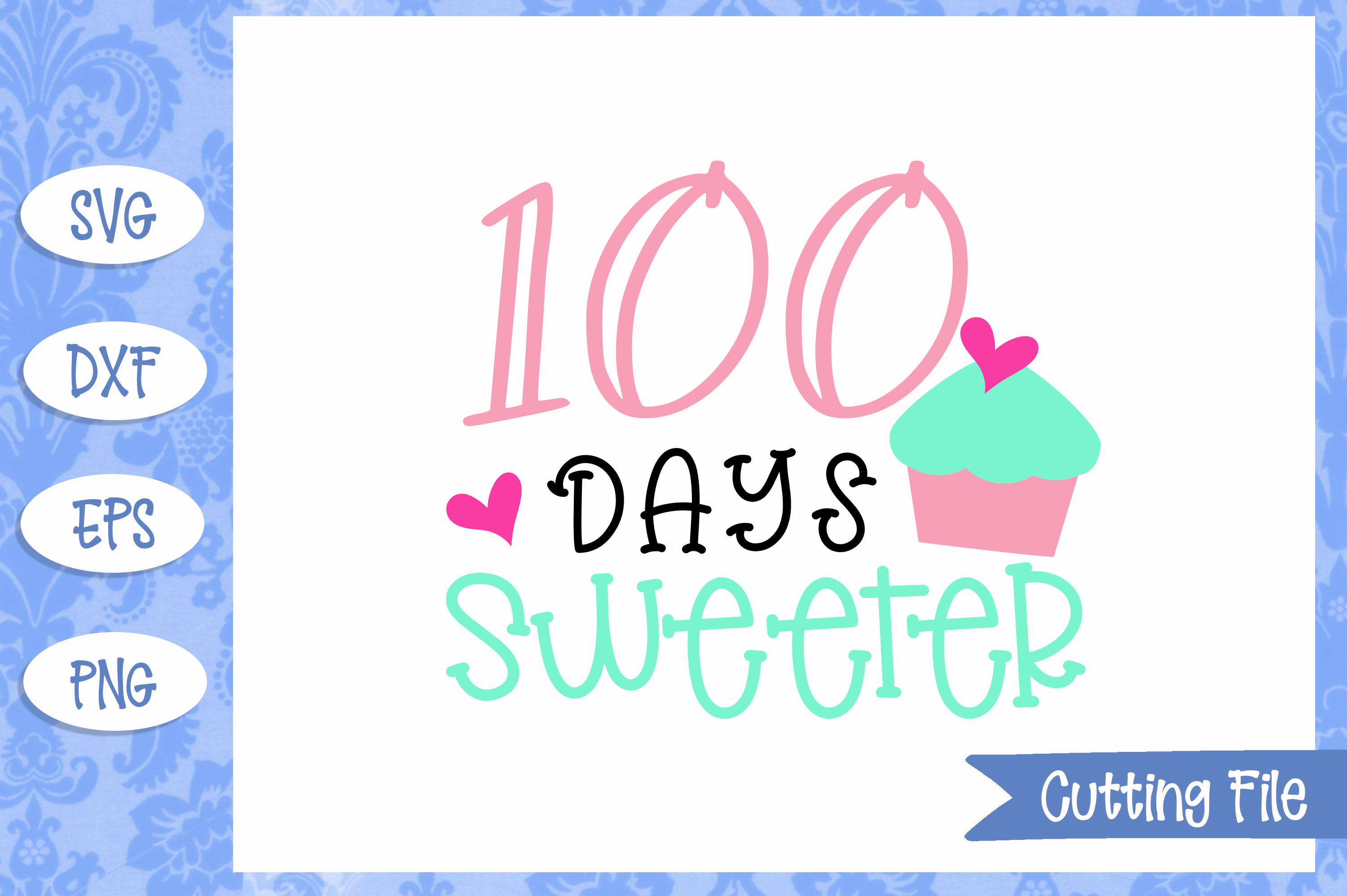 100 days sweeter SVG File example image 1