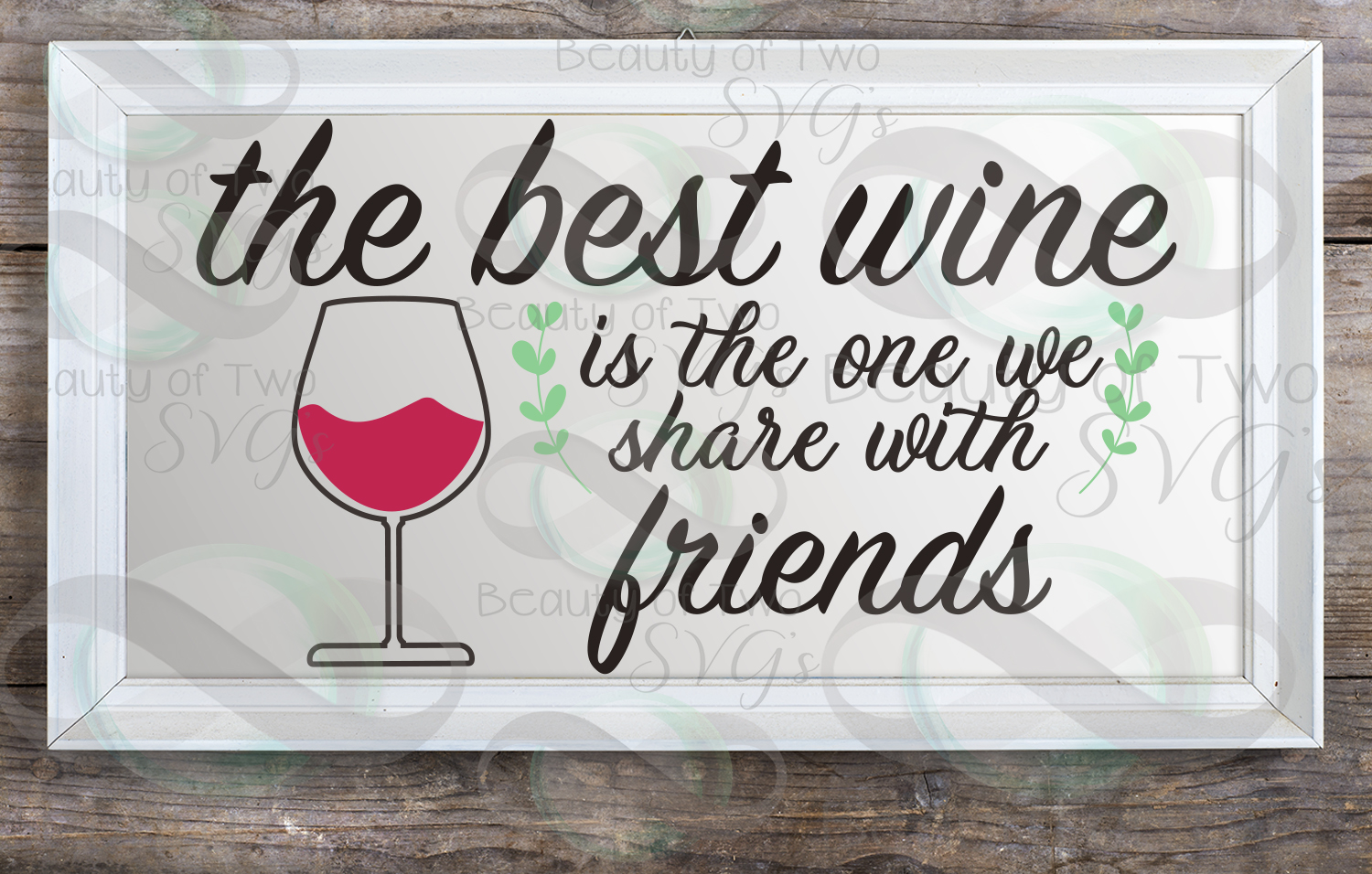 Wine svg & png, Best Wine svg, Wine Shared with friends svg, example image 2