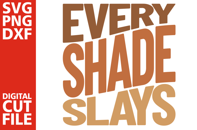 Every shade slays svg, Black Queen svg, Black Girl, Melanin example image 1