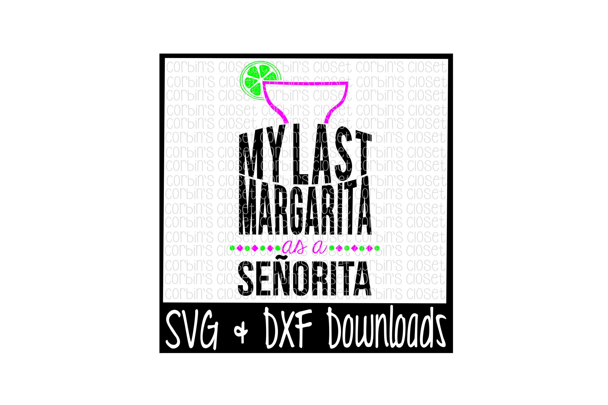 Margarita SVG * Bachelorette SVG * My Last Margarita As A Senorita Cut File example image 1