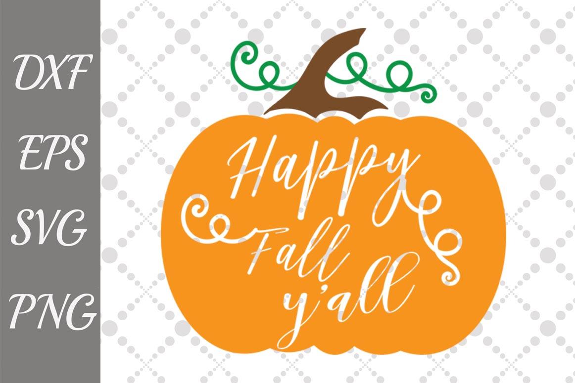 Download Happy Fall Y'all Svg, THANKSGIVING SVG, Pumpkin Svg File ...