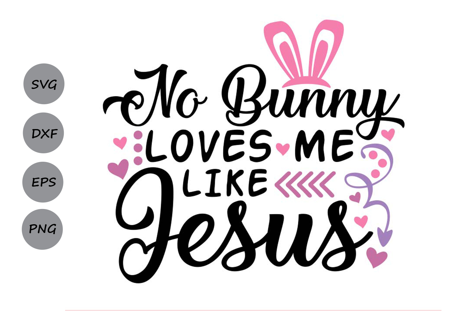 No Bunny Loves Me Like Jesus Svg, Easter Bunny Svg. example image 1