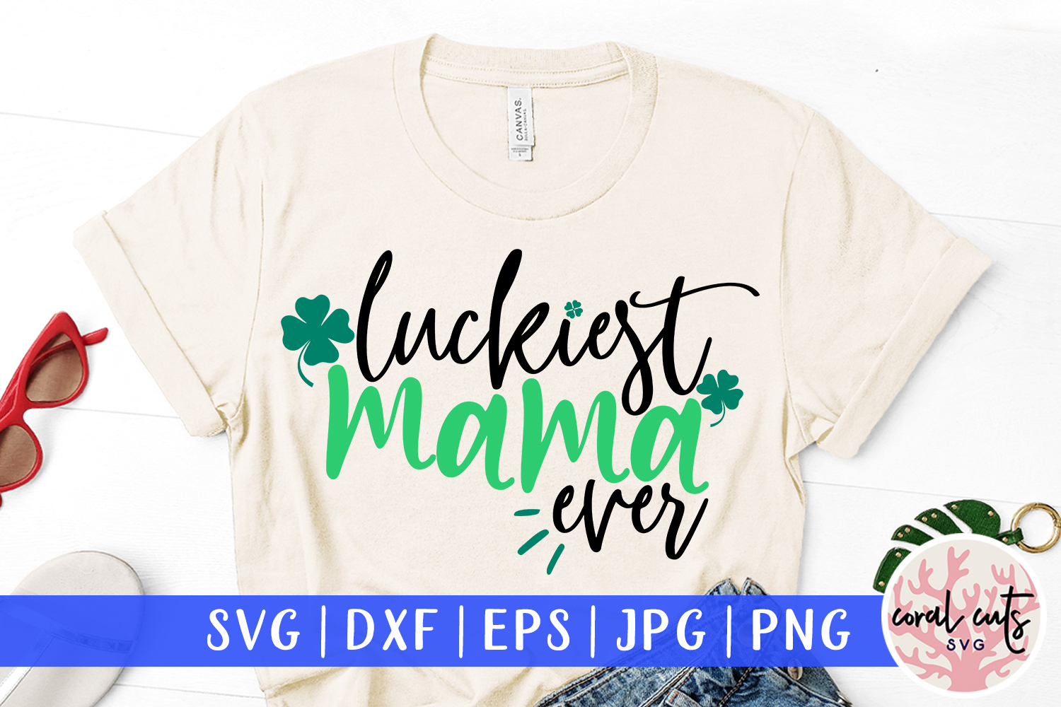 Luckiest mama ever - St. Patrick's Day SVG EPS DXF PNG example image 1