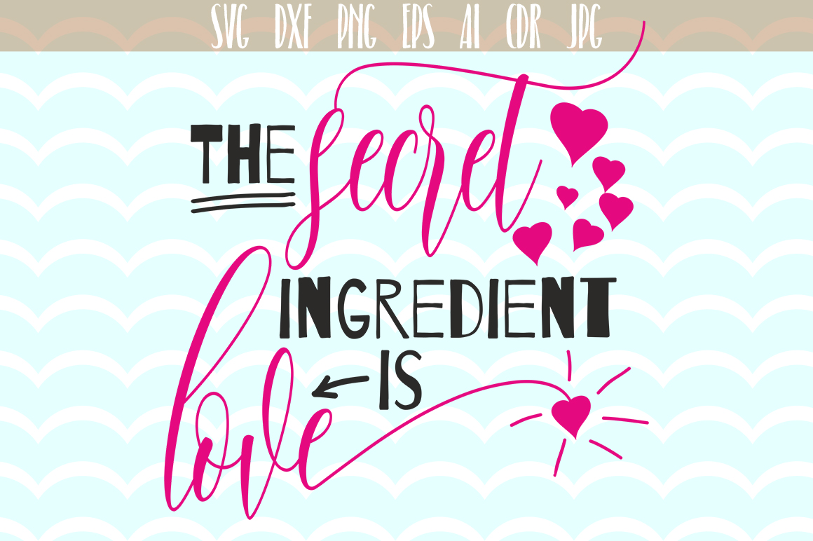 The secret ingredient is Love SVG, Love quote Svg Quotes Svg cut files, printable, SVG and DXF Cut File, Ai, Png, Dxf, Svg. example image 1