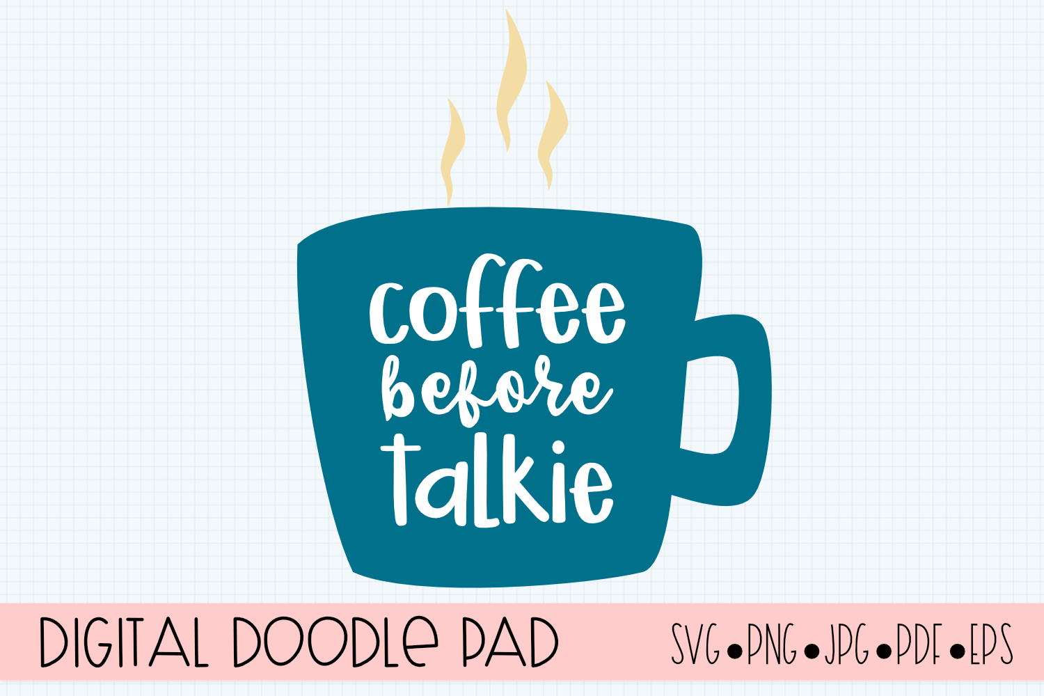 Coffee Before Talkie SVG |Silhouette and Cricut Cut Files example image 2