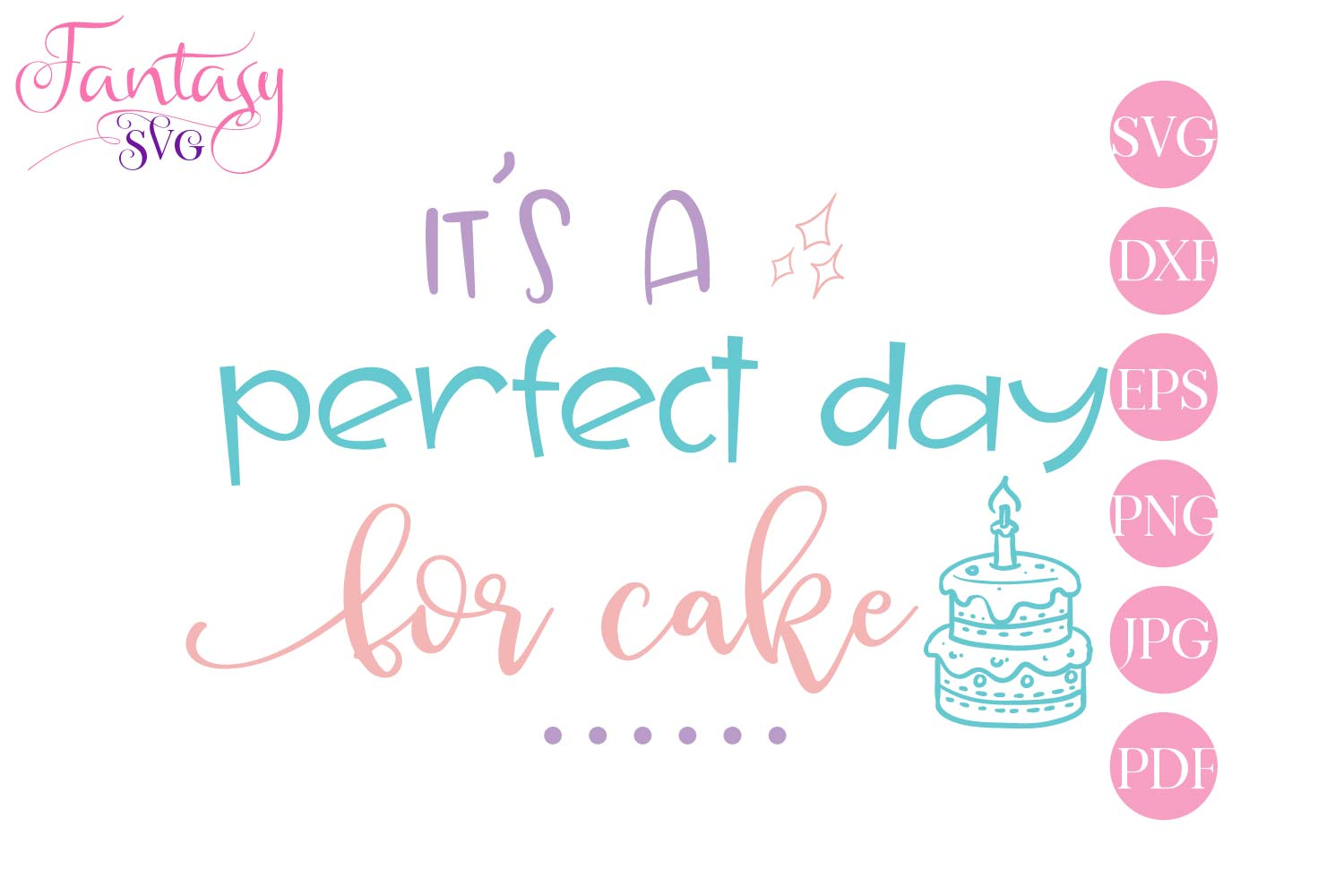 Its a perfect day for cake - svg cut file example image 1