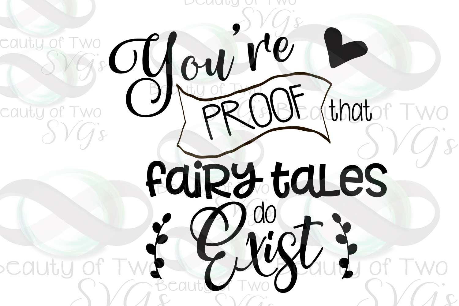 Love svg, You're proof fairytales exist svg, soulmate svg example image 2