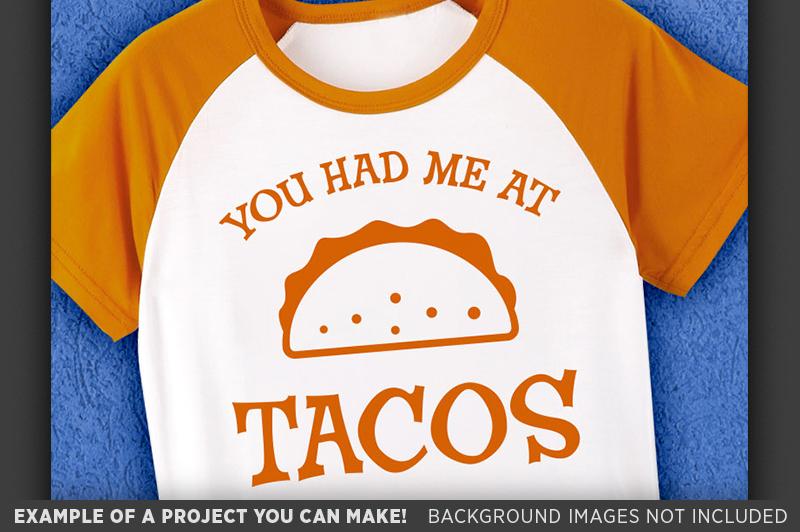 You Had Me At Tacos Svg File - Funny Taco Shirt Svg - 1085 example image 3