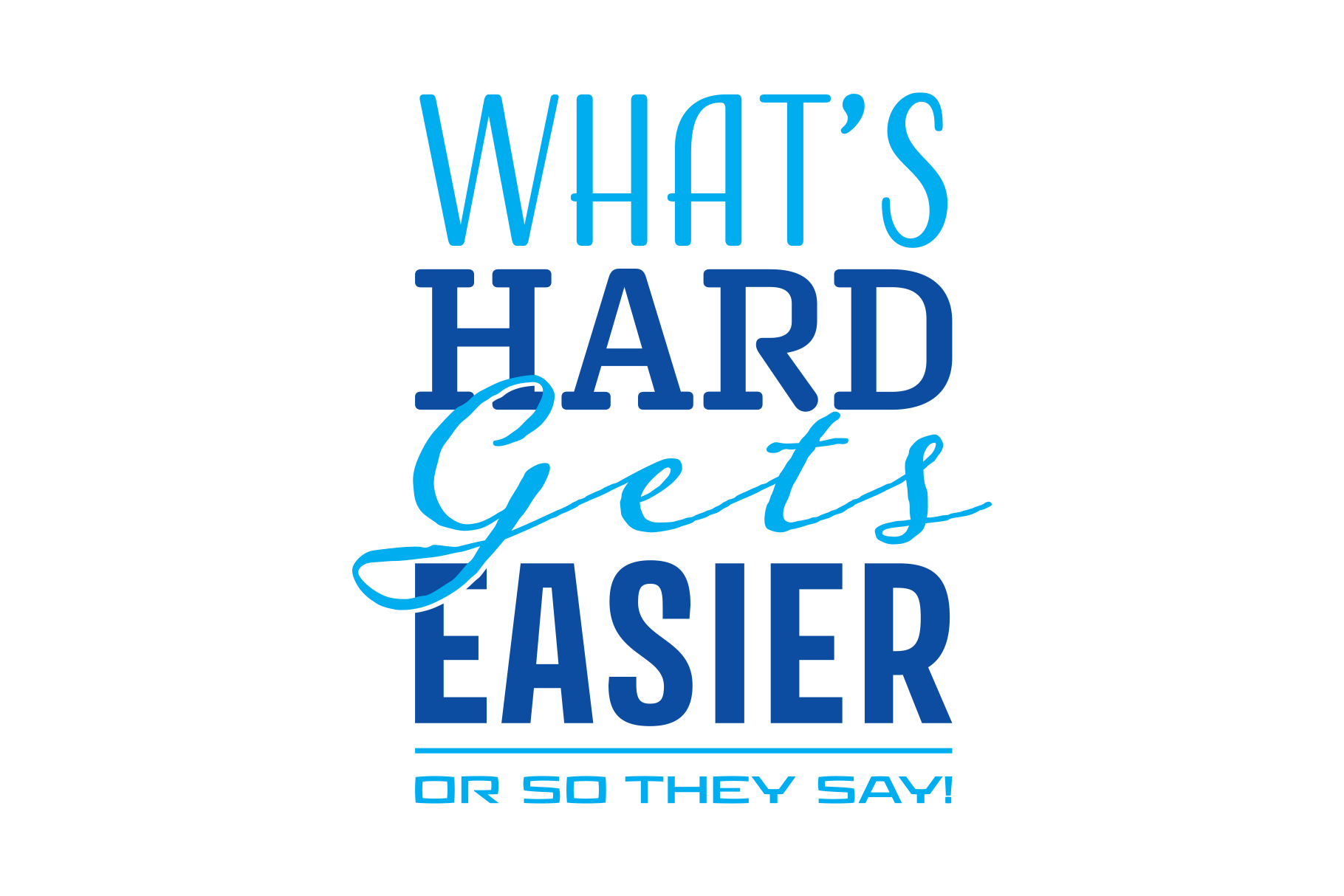 Whats Hard Gets Easier example image 3