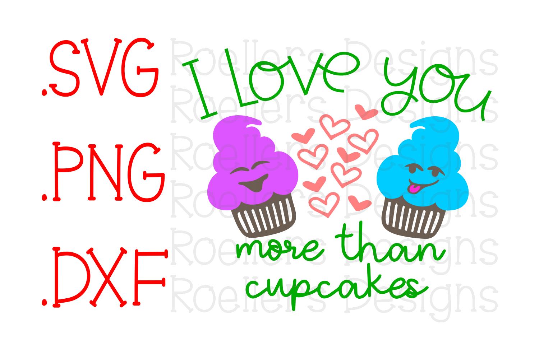Valentine Svg I Love You More Svg Cupcake Svg Baking Svg