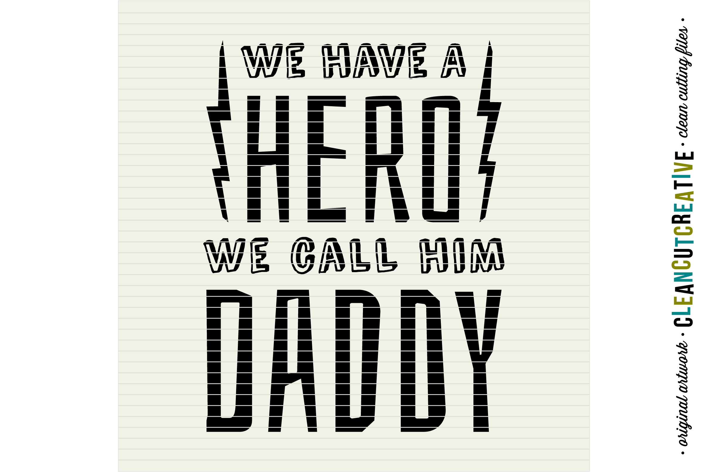 WE HAVE A HERO - WE CALL HIM DADDY - SVG DXF EPS PNG- Cricut and Silhouette - clean cutting files example image 2