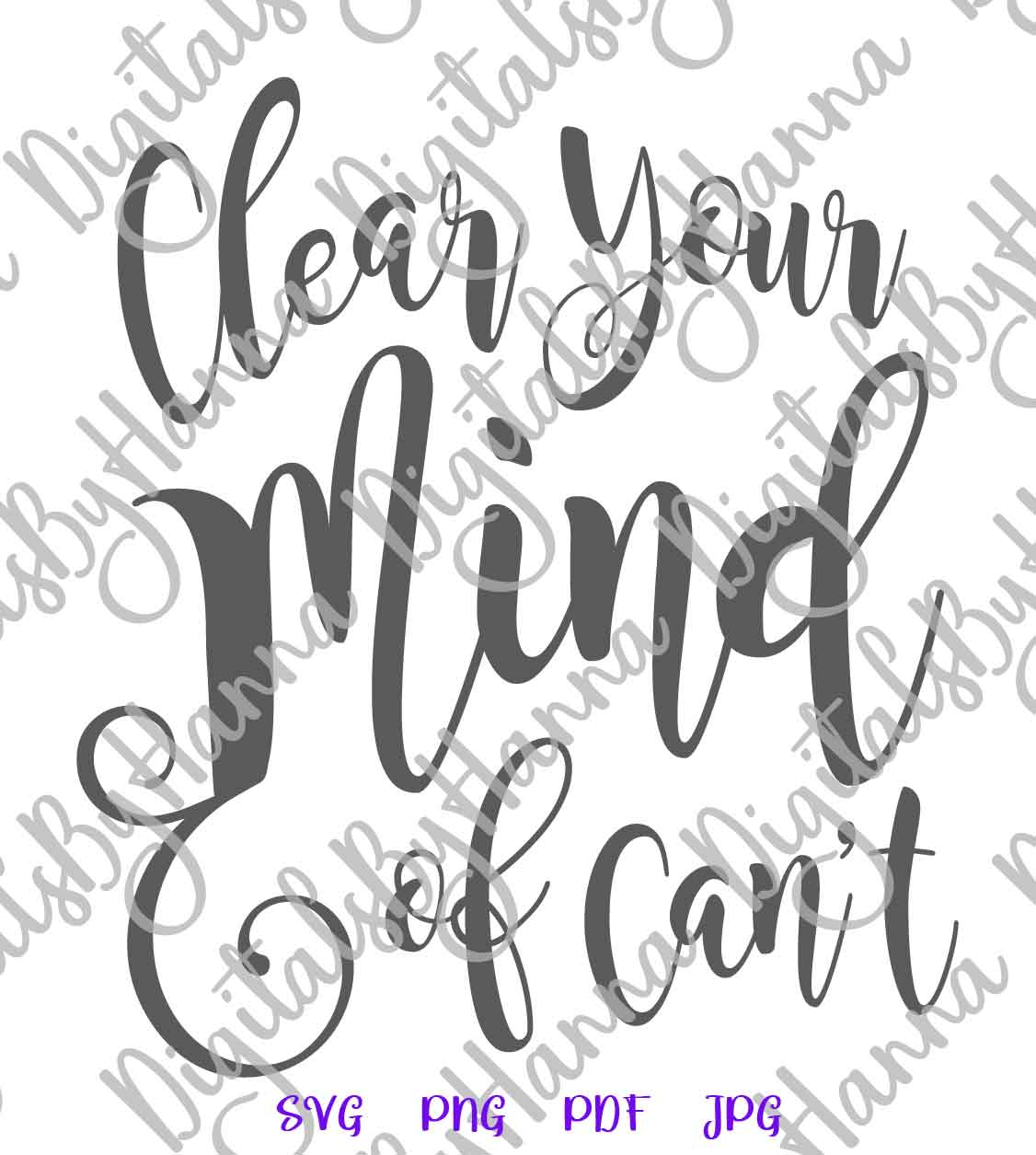 Clear Your Mind of Can't Inspirational Cut File SVG DXF PNG example image 5