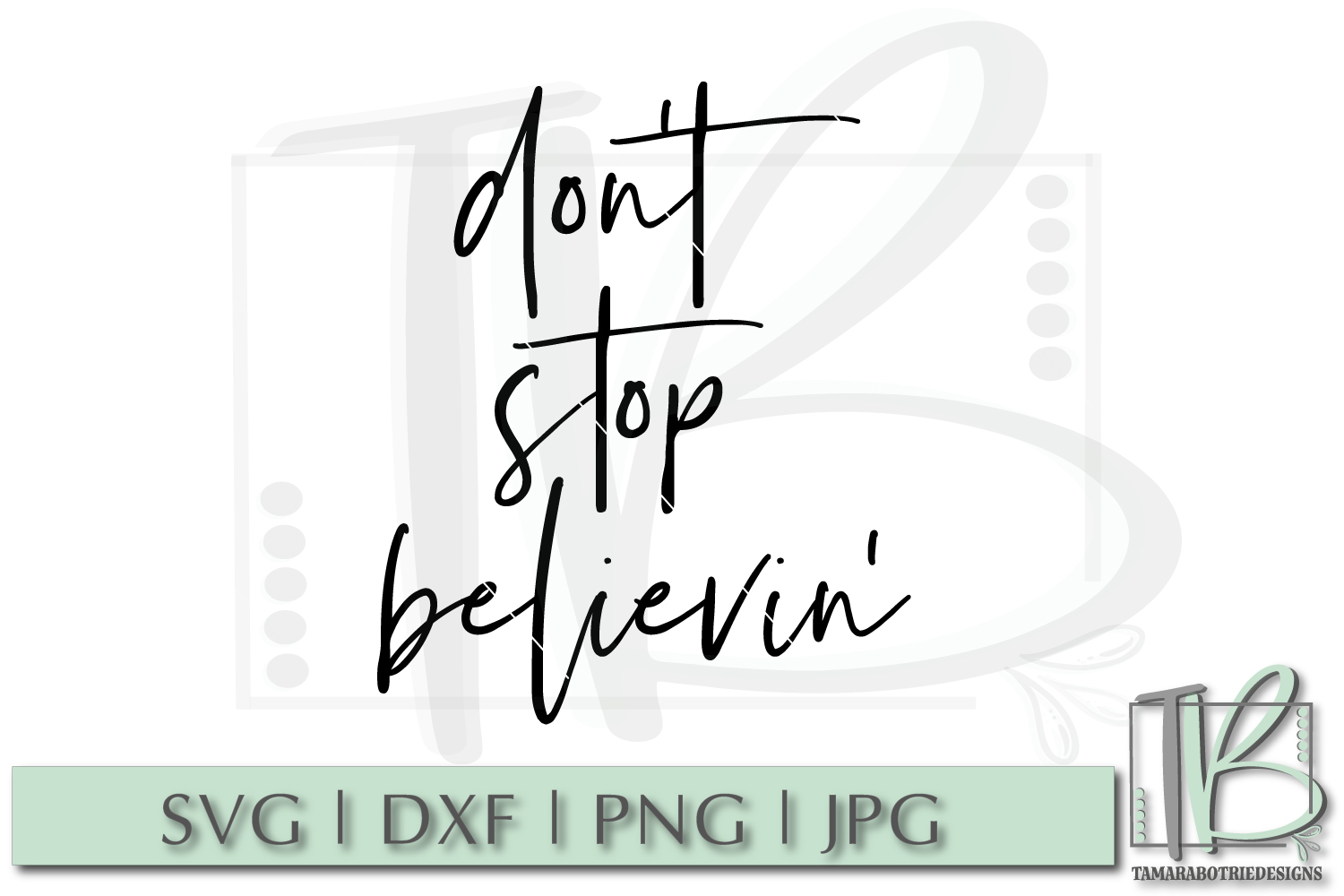 Don't Stop Believin' SVG, Christian Cut File example image 2