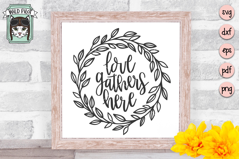 Love Gathers Here SVG, Laurel Leaf Wreath svg, gather svg example image 3