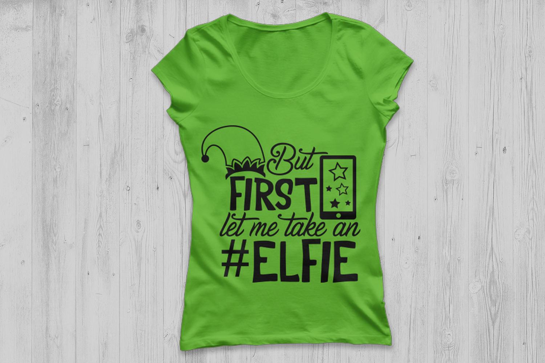 But First Let Me Take An Elfie Svg, Christmas Svg, Elf Svg. example image 2