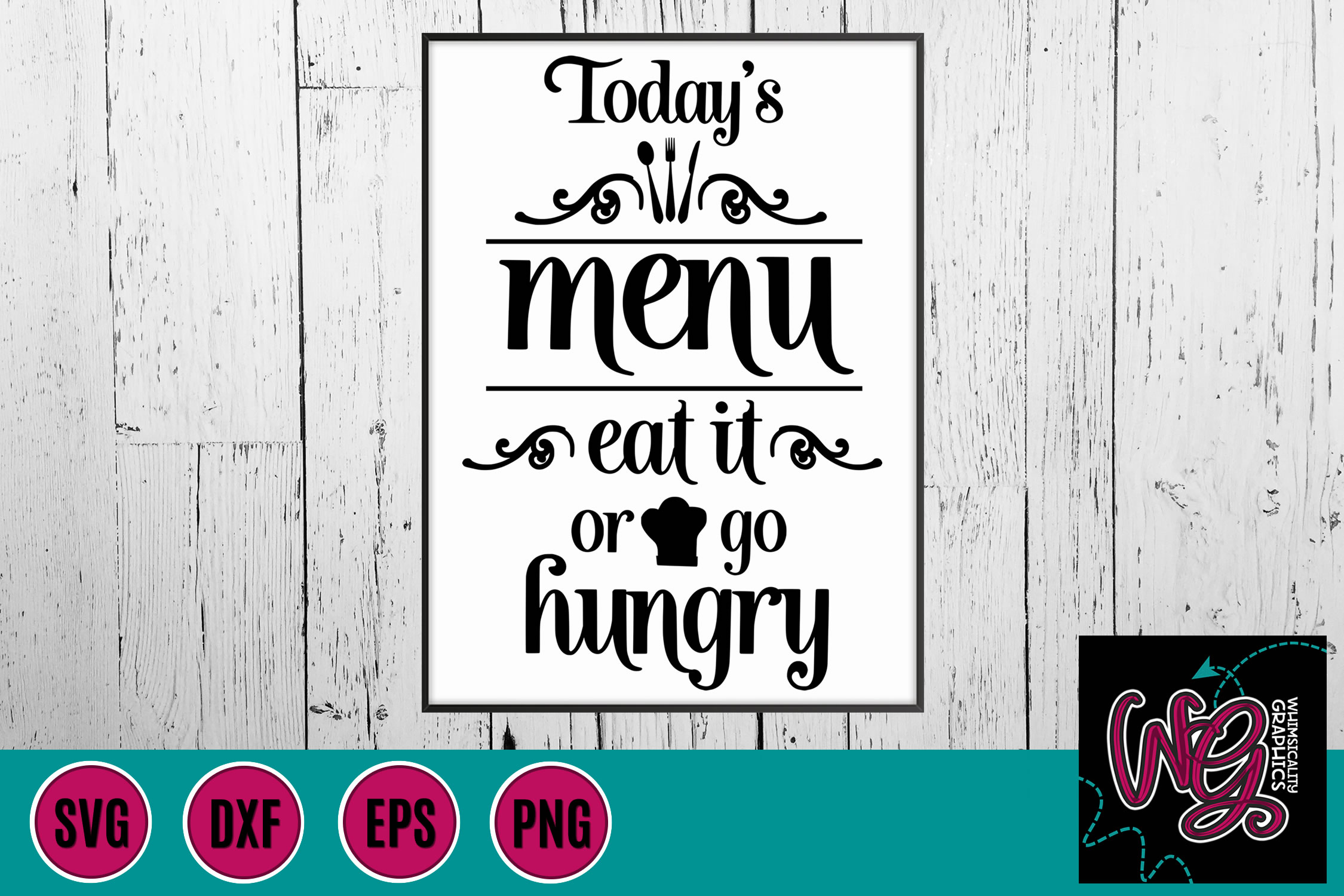 Today's Menu Eat It Or Go Hungry SVG DXF PNG EPS example image 1