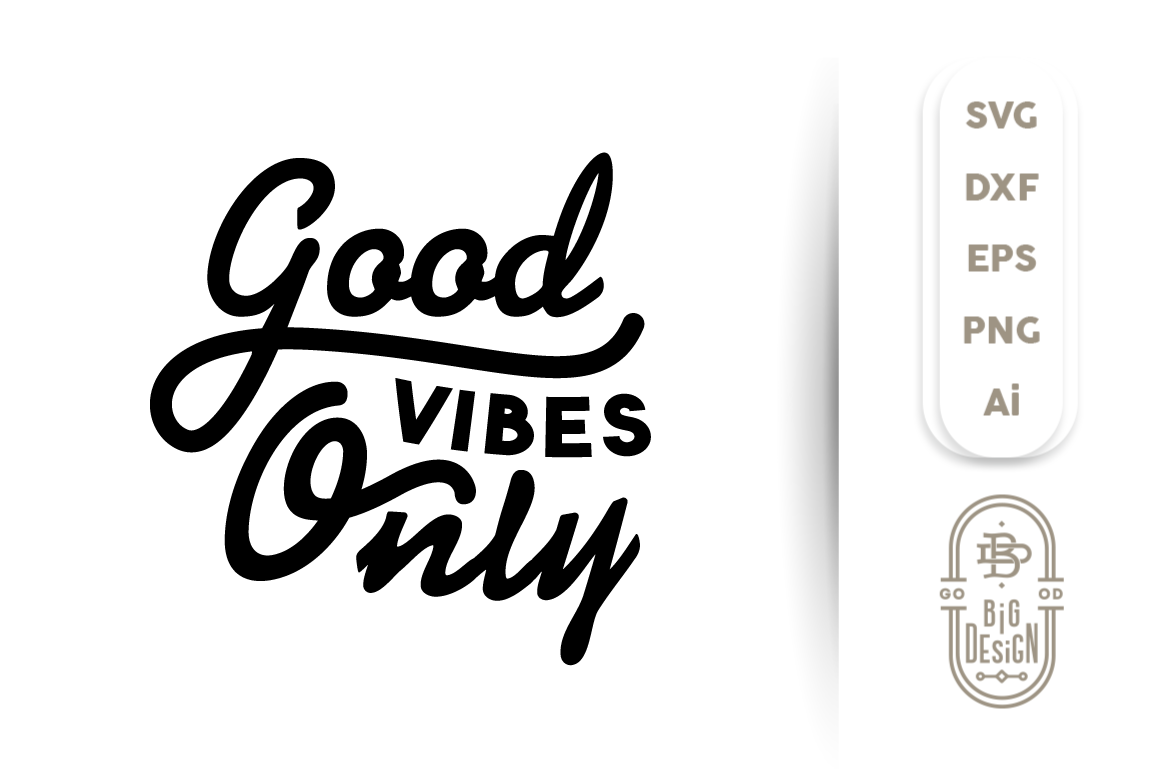 SVG Cut File Good Vibes Only example image 1