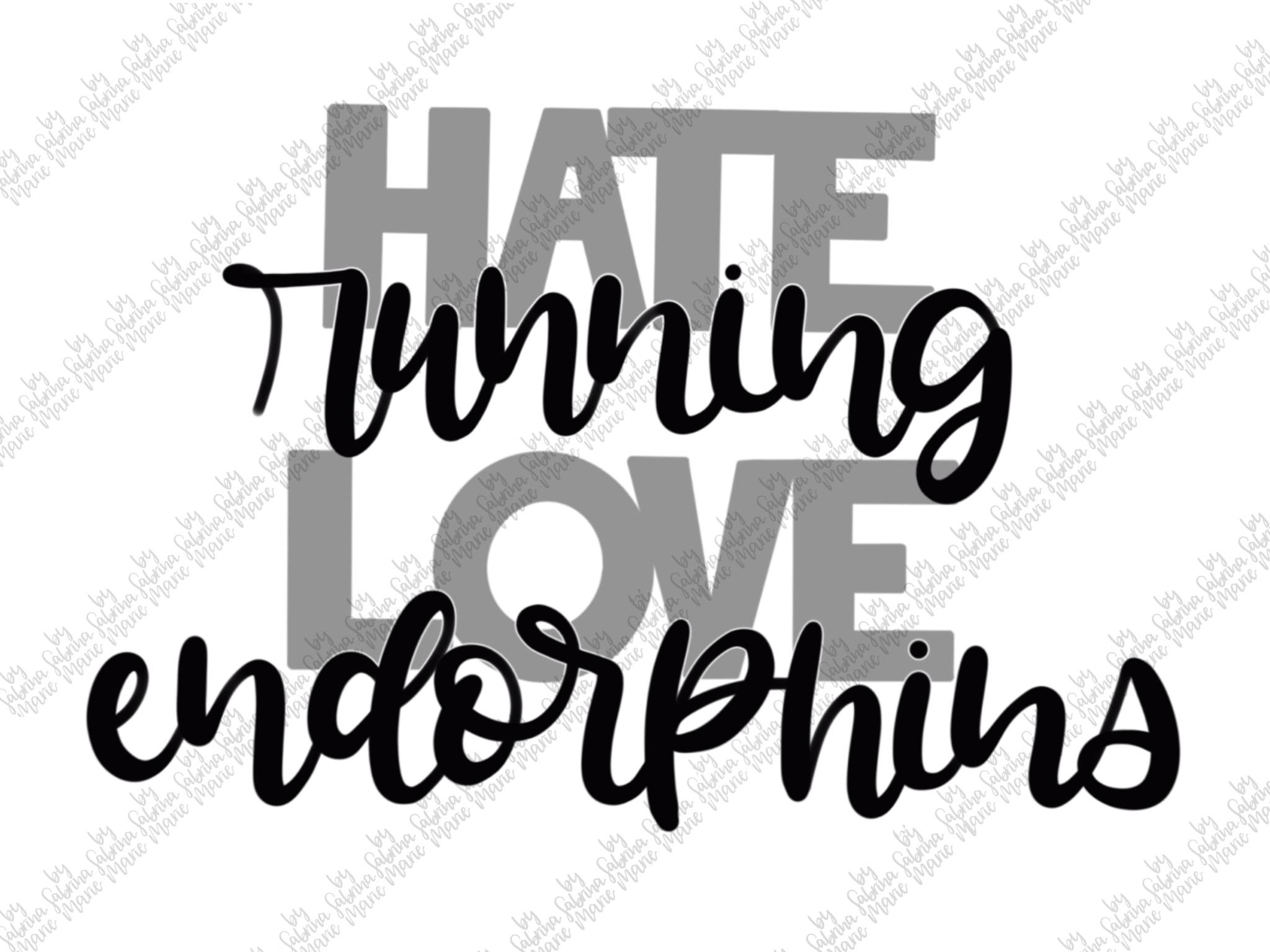 Hate Running Love Endorphins - Exercise Quote - SVG/PNG example image 2